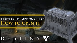 "Destiny - How to open the ""Taken consumption"" Secret chest in the Taken King!"