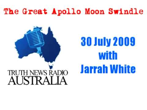 The Great Apollo Moon Swindle | Truth News Radio Australia 30 July 2009 with Jarrah White. PART 3