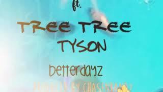 Better dayz gangbang ft.treetree tyson produced by chasenbandz