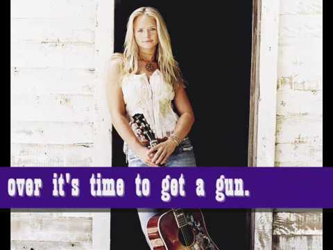 Miranda Lambert - Time to get a gun (with lyrics) Music Videos