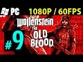 Wolfenstein The Old Blood Walkthrough Part 9 Gameplay Lets Play 1080p 60FPS PC PS4 XBOX ONE mp3