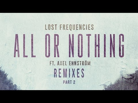 Lost Frequencies - All or Nothing Jako Diaz Remix