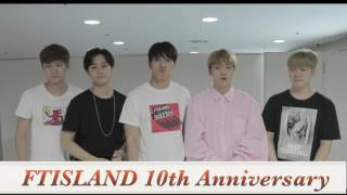 FTISLAND 10th Anniversary Comment