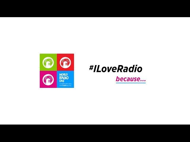 #ILoveRadio because ... World Radio Day 2015 (video 3)