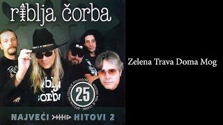 Watch Riblja Corba Zelena Trava Doma Mog video
