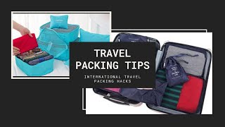 Travel packing tips | smart travel packing tips | International travel packing hacks