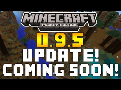 Minecraft Pocket Edition 0.9.5 LAST BUG FIX UPDATE THIS WEEK + MUSIC MORE COMING MCPE