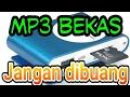 MP3 BEKAS JANGAN DIBUANG BRO
