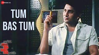 Tum Bas Tum Video Song from  Waisa Bhi Hota Hai - II