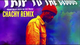 Evans Desir-Trip to the Clouds (Chachy Remix)