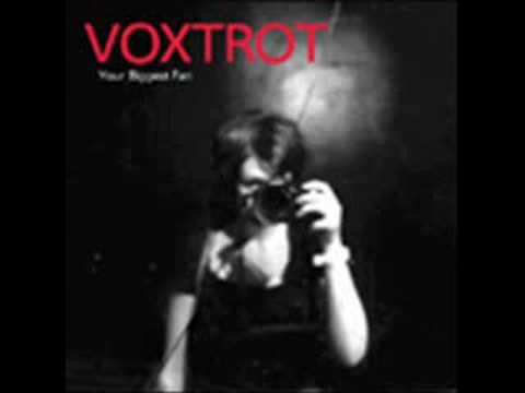 Voxtrot - Your Biggest Fan
