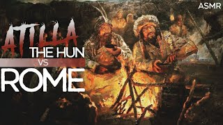 *Attila the Hun VS Rome | ASMR Ancient History