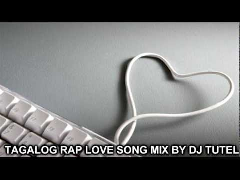 Nonstop Tagalog Rap Lovesong Mix By DJ TUTEL
