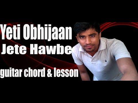 download lagu Jete Hawbe -yeti Obhijaan-full Guitar Cover ,chord,lesson-papan Song gratis