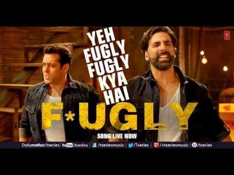 Fugly Fugly Kya Hai Title Song - Akshay Kumar Salman Khan -...