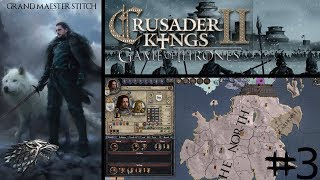 CK2 Game of Thrones | Jon Stark #3 | The King in the North!