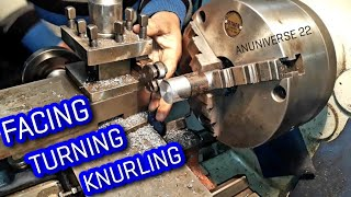 FACING TURNING AND KNURLING OPERATION ON LATHE MACHINE - ANUNIVERSE 22