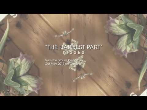 Kisses - The Hardest Part