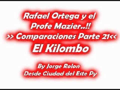 21 Rafael Ortega El Cabezon y El Profe - Comparaciones - El kilombo