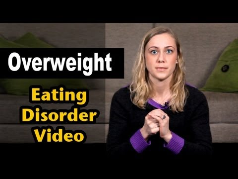 Overweight - Eating Disorder Video with Kati Morton Healthy Mind, Healthy Body!