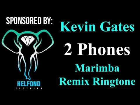 Kevin Gates - 2 Phones Marimba Remix Ringtone and Alert