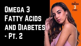 Omega 3 Fatty Acids and Learning How to Control Diabetes ❤️
