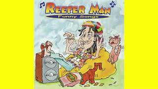 "Reefer Man - ""Funny Songs"""