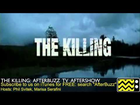 "The Killing After Show Season 3 Episode 1 ""The Jungle"";""That You Fear the Most "" 