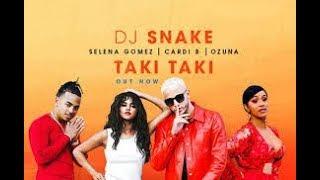 DJ Snake   Taki Taki ft  Cardi B, Selena Gomez, Ozuna Letra Lyrics -song