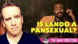 Is Lando Calrissian a pansexual? TDQ