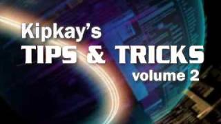 Kipkay's Video Tips & Tricks - Volume 2