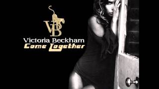 Watch Victoria Beckham Come Together video