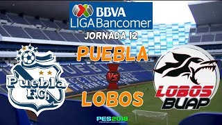 PES 2018   Puebla vs Lobos BUAP   Jornada 12 Liga Mx   Gameplay PC