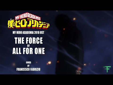 "My Hero Academia OST - ""The Force Of All For One"" (You Can't Run) Cover - Francesco Fabrizio"