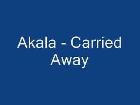 Akala - Carried Away