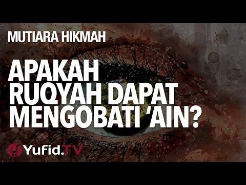 Apakah Ruqyah Dapat Mengobati 'Ain? - Ustadz Syadam Husain Al-Katiri, MA.