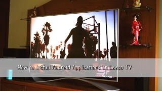 How to install apps on Leeco Super TV