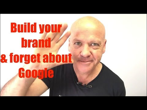 Build your brand, forget about Google.