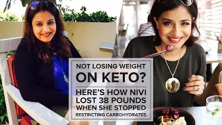Not Losing Weight on Keto? Here's How Nivi Lost 38 Pounds When She Stopped Restricting Carbohydrates