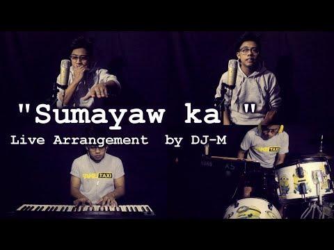 Sumayaw Ka - Gloc 9 | Live Arrangement by DJ-M