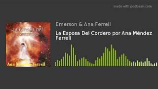 La Esposa Del Cordero (Audio) por Ana Méndez Ferrell