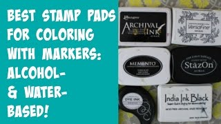 Best Stamp Pads for Marker Coloring!