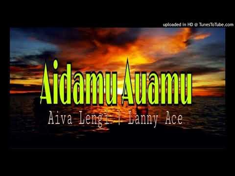 Aidamu Auamu - Aiva Lengi   Lanny Ace