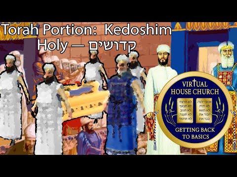 2021 Virtual House Church - Bible Study - Week 30: Kedoshin