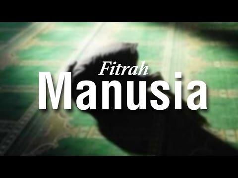 Fitrah Manusia  - Ustadz Ahmad Zainuddin Al Banjary