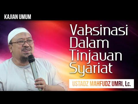Vaksinasi Dalam Tinjauan Syar'i - Ustadz Mahfudz Umri.Lc & Dr.Raehanul Bahraen