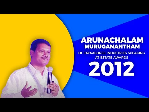 Arunachalam Muruganantham of Jayaashree Industries speaking at Estate Awards 2012