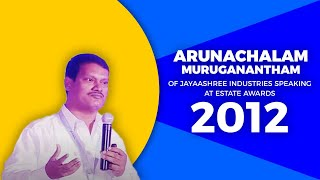Arunachalam Muruganantham of Jayaashree