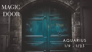 AQUARIUS: Magic Door 1/9 -1/23