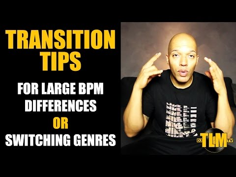 Transition tips for large bpm difference or switching genres